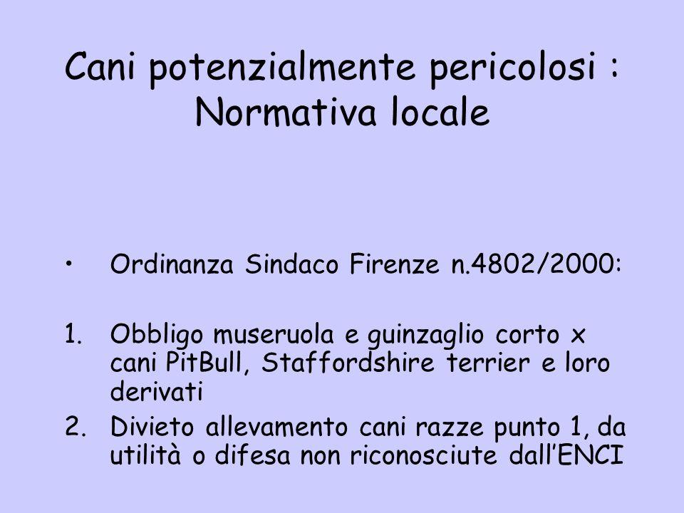 Cani potenzialmente pericolosi : Normativa locale Ordinanza Sindaco Firenze n.4802/2000: 1.Obbligo museruola e guinzaglio corto x cani PitBull, Staffo