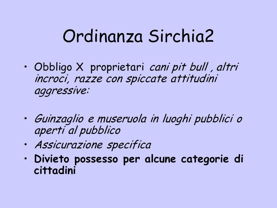Ordinanza Sirchia2 Obbligo X proprietari cani pit bull, altri incroci, razze con spiccate attitudini aggressive: Guinzaglio e museruola in luoghi pubb