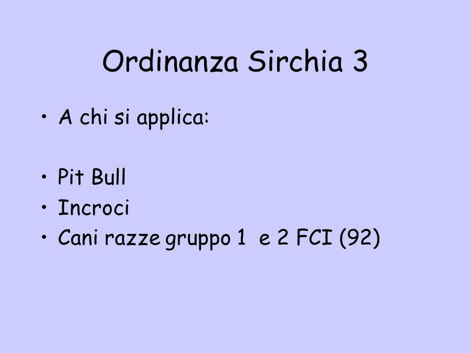 Ordinanza Sirchia 3 A chi si applica: Pit Bull Incroci Cani razze gruppo 1 e 2 FCI (92)
