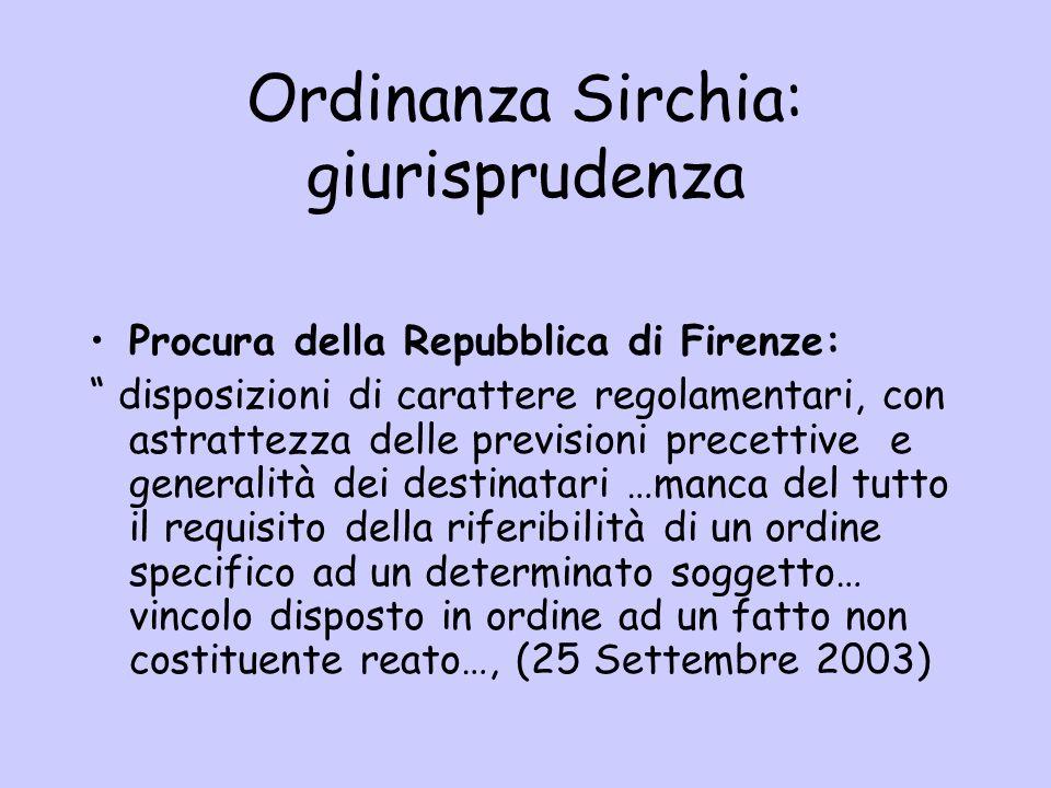 Ordinanza Sirchia: giurisprudenza Procura della Repubblica di Firenze: disposizioni di carattere regolamentari, con astrattezza delle previsioni prece