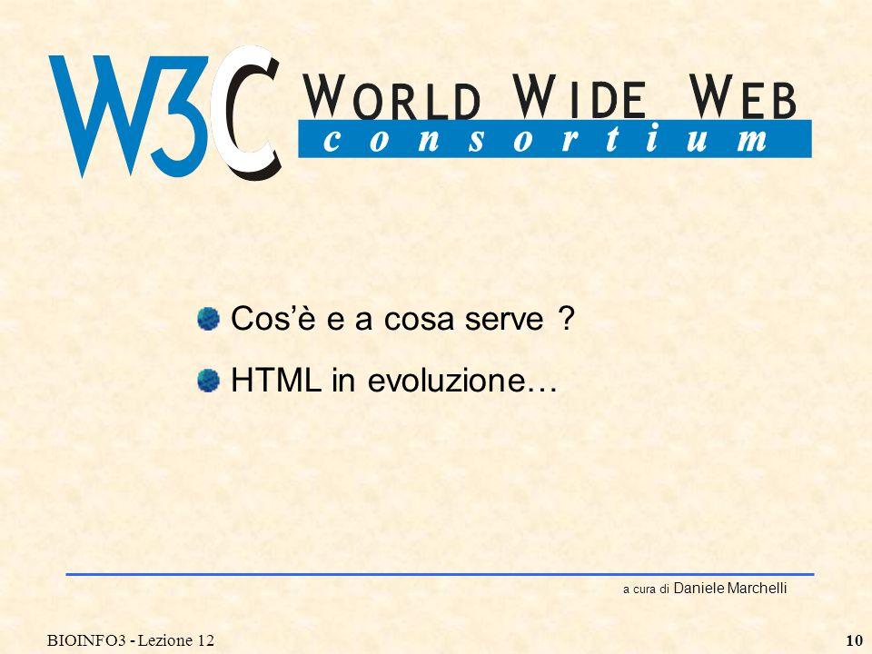 BIOINFO3 - Lezione 1210 a cura di Daniele Marchelli Cosè e a cosa serve HTML in evoluzione…