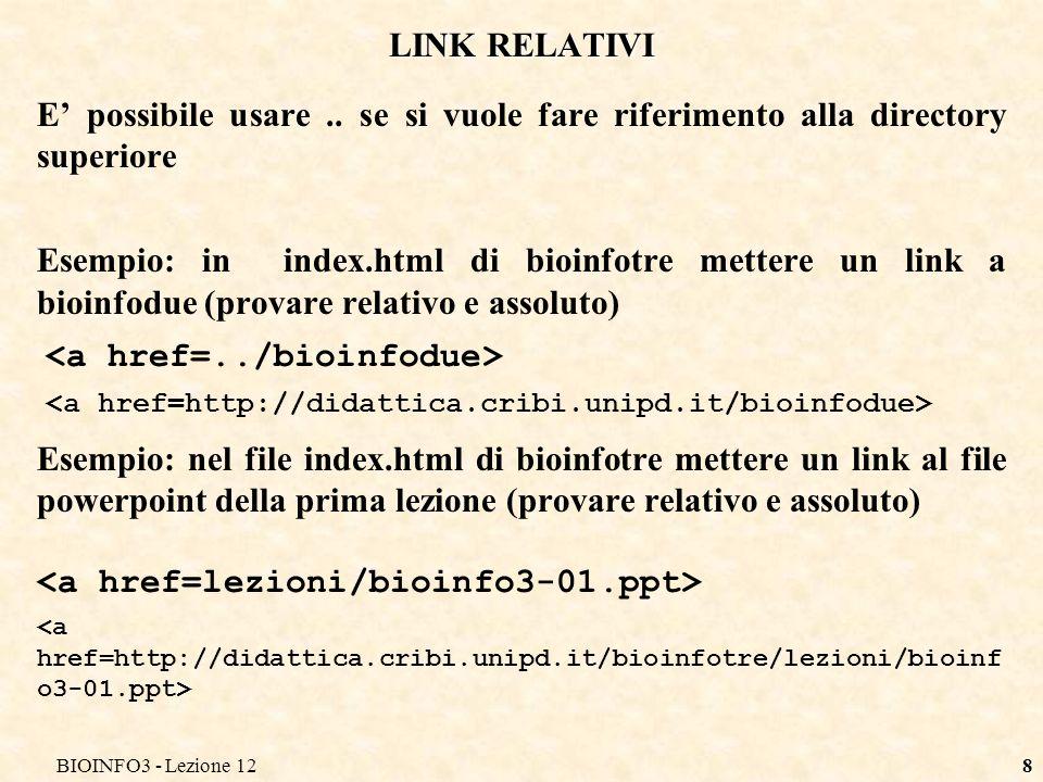 BIOINFO3 - Lezione 128 LINK RELATIVI E possibile usare..