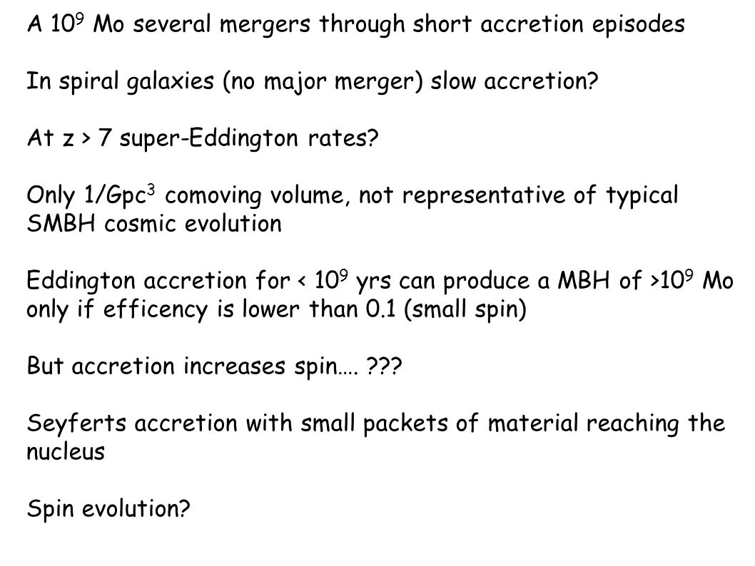 1)Merger with other MBHs 2)Episodic accretion of compact objects, disrupted stars or gas clouds 3) Prolonged continuus accretion via accretion disks The MBH mass density in local universe is consistent with the accreted mass by integrating quasar LF at all redshifts The quasar mode = large amount of gas accreted in single coherent episodes via accretion disks A significant contribution is from obscured accretion in obscured objects General picture: galaxy mergers trigger inflow feeding quasar activity