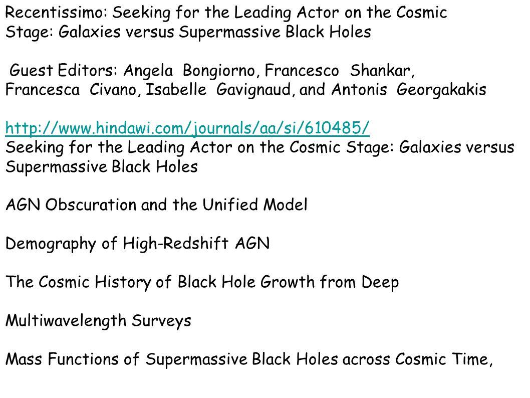 Peterson: Active Galactic Nuclei Robson; Active Galactic Nuclei Dispense di Radioastronomia – Fanti Melia: High Energy Astrophysics Frank, King, Raine