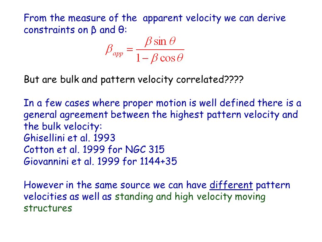 Proper Motion In some sources proper motion has been detected allowing a direct measure of the jet apparent pattern velocity.