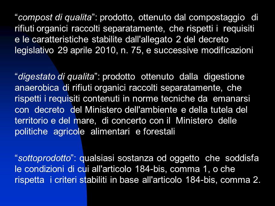 compost di qualita: prodotto, ottenuto dal compostaggio di rifiuti organici raccolti separatamente, che rispetti i requisiti e le caratteristiche stab