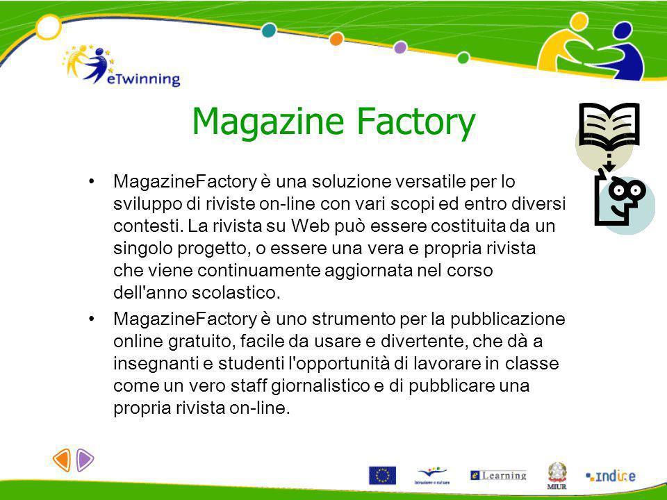 Magazine Factory MagazineFactory è una soluzione versatile per lo sviluppo di riviste on-line con vari scopi ed entro diversi contesti.
