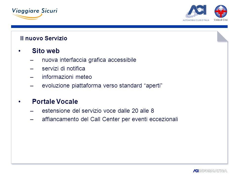 Web > nuova interfaccia user friendly Aderenza agli standard web internazionali del W3C (xhtml + css2) Adeguamento alla legge italiana sullaccessibilità dei siti web (L.9 del 2004 n°.4) La homepage offre un quadro completo dei contenuti/servizi presenti