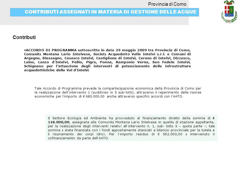 Provincia di Como CONTRIBUTI ASSEGNATI IN MATERIA DI GESTIONE DELLE ACQUE Contributi ACCORDO DI PROGRAMMA sottoscritto in data 29 maggio 2009 tra Prov