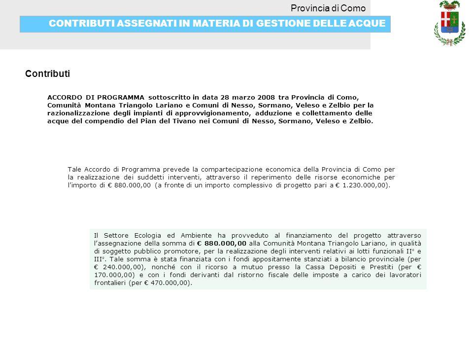 Provincia di Como CONTRIBUTI ASSEGNATI IN MATERIA DI GESTIONE DELLE ACQUE Contributi ACCORDO DI PROGRAMMA sottoscritto in data 28 marzo 2008 tra Provi