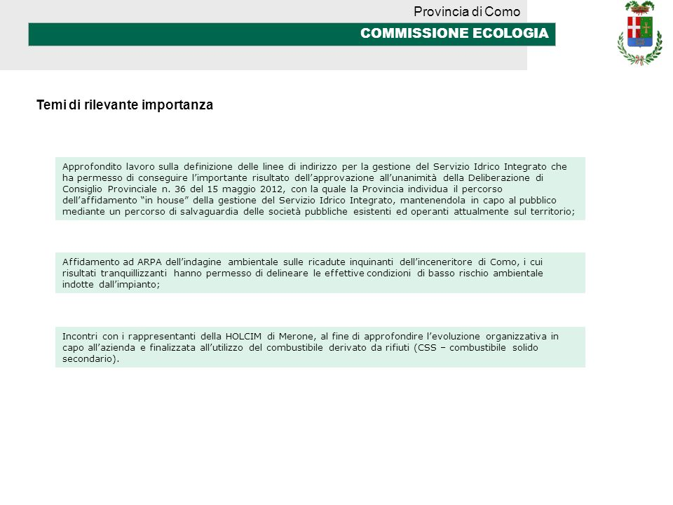 Provincia di Como COMMISSIONE ECOLOGIA Temi di rilevante importanza Approfondito lavoro sulla definizione delle linee di indirizzo per la gestione del