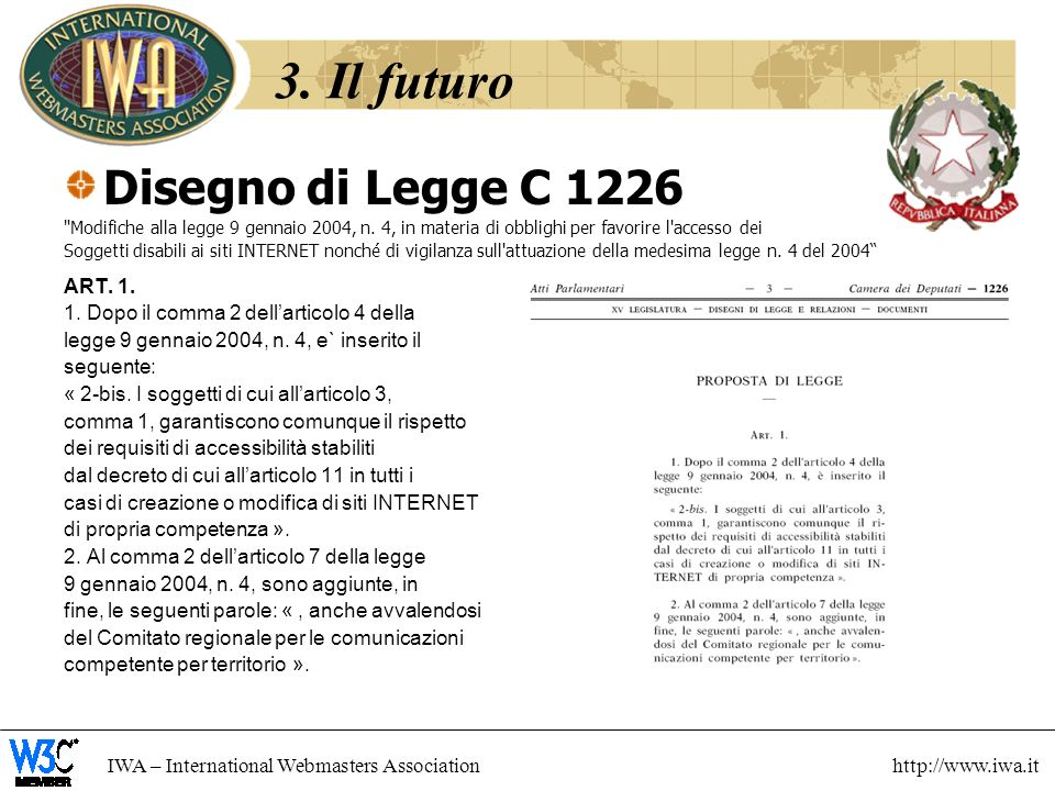 IWA – International Webmasters Association http://www.iwa.it 3. Il futuro Disegno di Legge C 1226