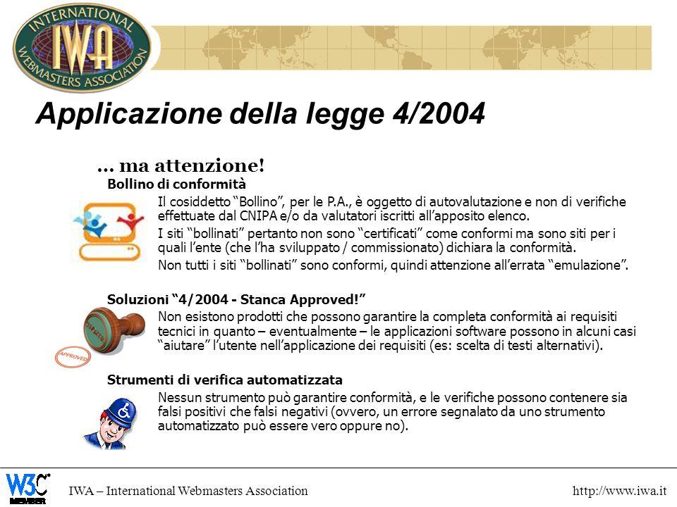 IWA – International Webmasters Association http://www.iwa.it Applicazione della legge 4/2004 … ma attenzione.