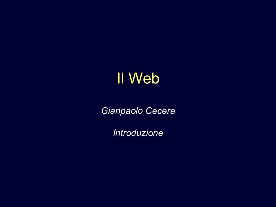 Il Web Gianpaolo Cecere Introduzione