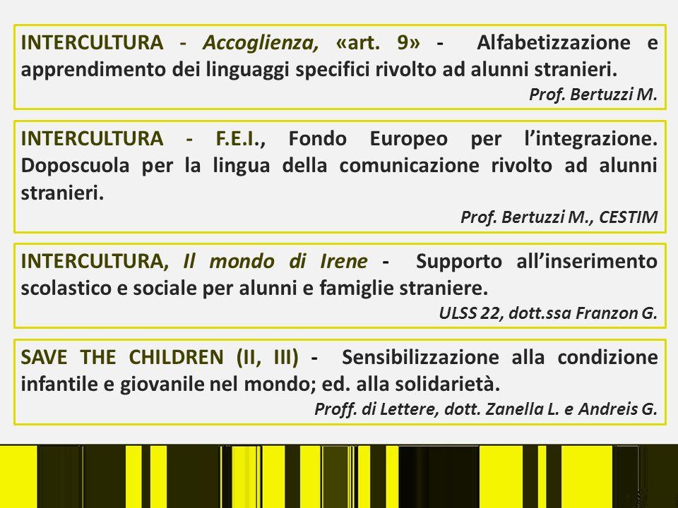 INTERCULTURA - Accoglienza, «art. 9» - Alfabetizzazione e apprendimento dei linguaggi specifici rivolto ad alunni stranieri. Prof. Bertuzzi M. INTERCU