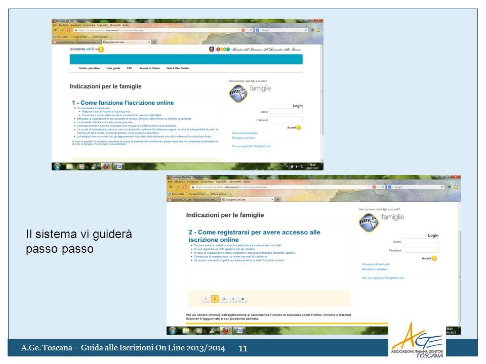 A.Ge. Toscana - Guida alle Iscrizioni On Line 2013/2014 11 Il sistema vi guiderà passo passo