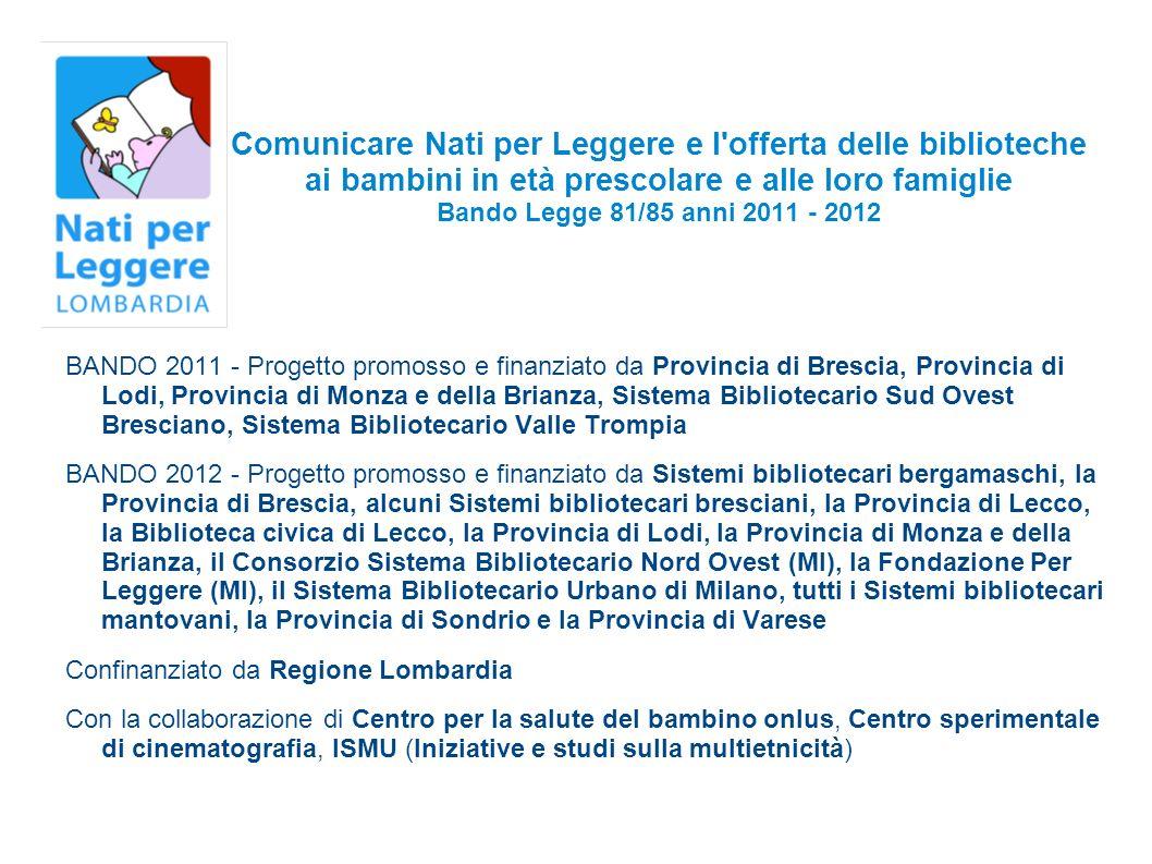 I libri in edizione speciale http://www.natiperleggere.it/index.php?id=20 http://www.natiperleggere.it/index.php?id=20 - possono essere acquistati dai promotori locali del progetto in un minimo di 50 copie per il dono presso gli editori - possono essere acquistati anche in singola copia da pediatri, biblioteche, nidi e scuole dell infanzia per creare delle piccole raccolte librarie ad uso pubblico tramite il Centro per la salute del bambino di Trieste - non possono essere acquistati direttamente dai genitori.