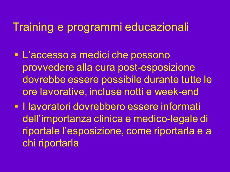 Training e programmi educazionali Laccesso a medici che possono provvedere alla cura post-esposizione dovrebbe essere possibile durante tutte le ore l