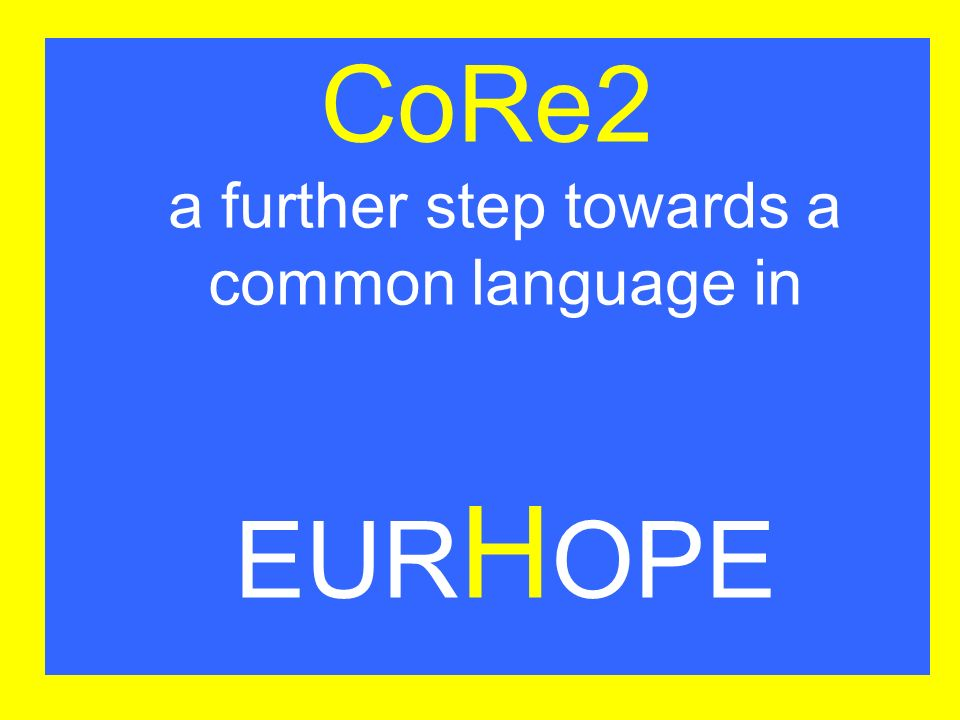 CoRe2 a further step towards a common language in EUR H OPE