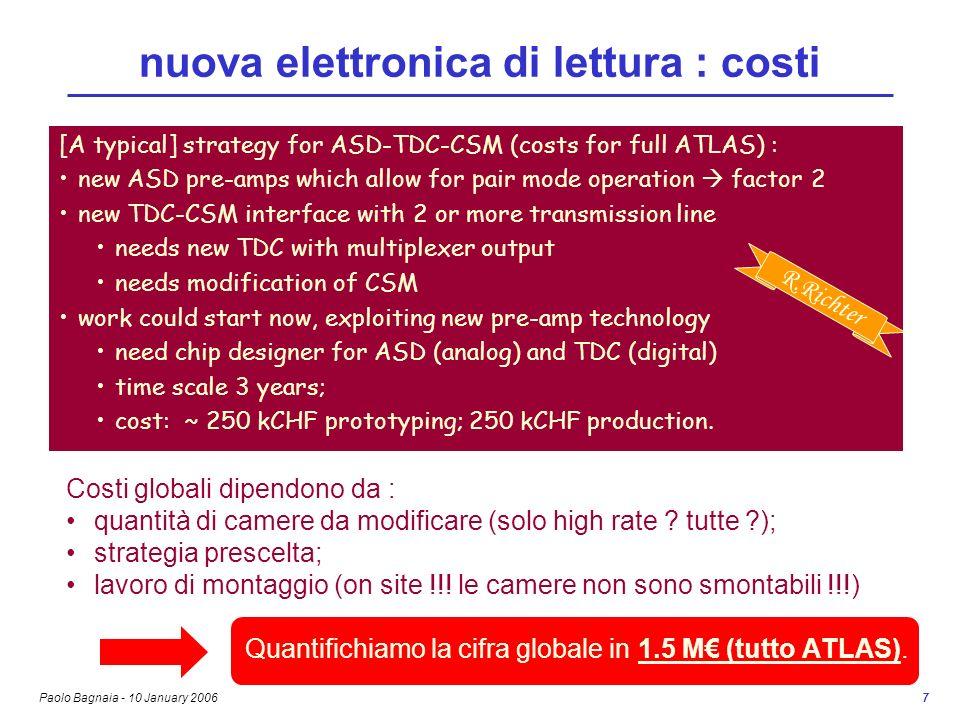 Paolo Bagnaia - 10 January 2006 7 nuova elettronica di lettura : costi Costi globali dipendono da : quantità di camere da modificare (solo high rate ?