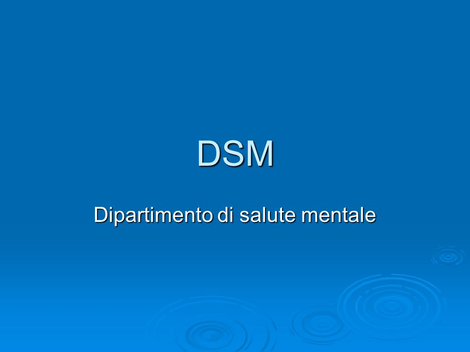 DSM Dipartimento di salute mentale