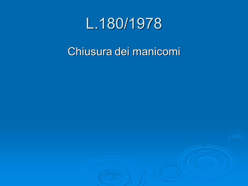 L.180/1978 Chiusura dei manicomi