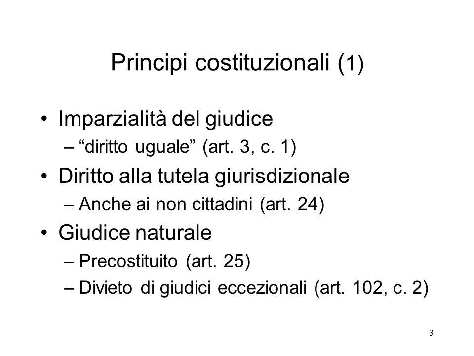 4 Principi costituzionali ( 2) Subordinazione del giudice solo alla legge (art.