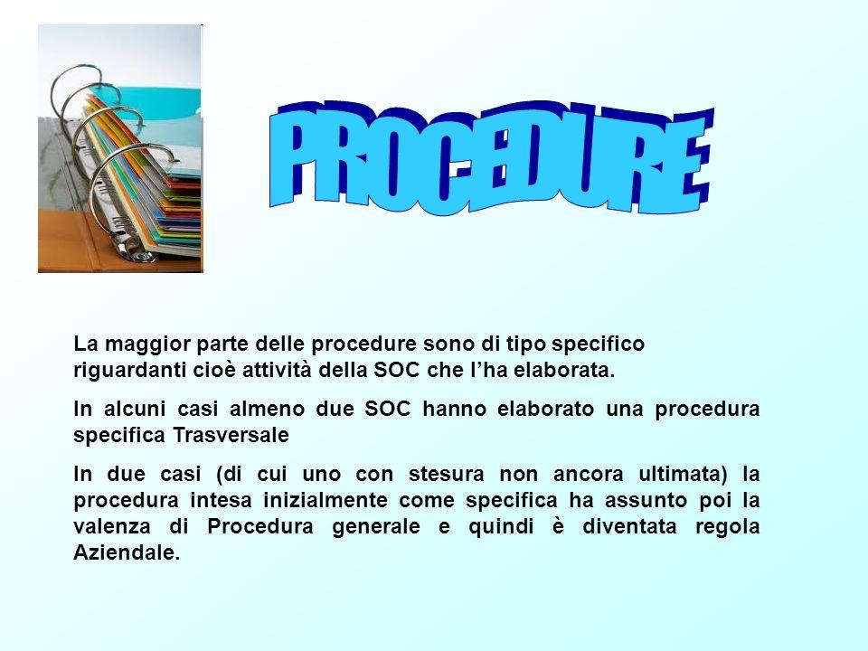 La maggior parte delle procedure sono di tipo specifico riguardanti cioè attività della SOC che lha elaborata. In alcuni casi almeno due SOC hanno ela