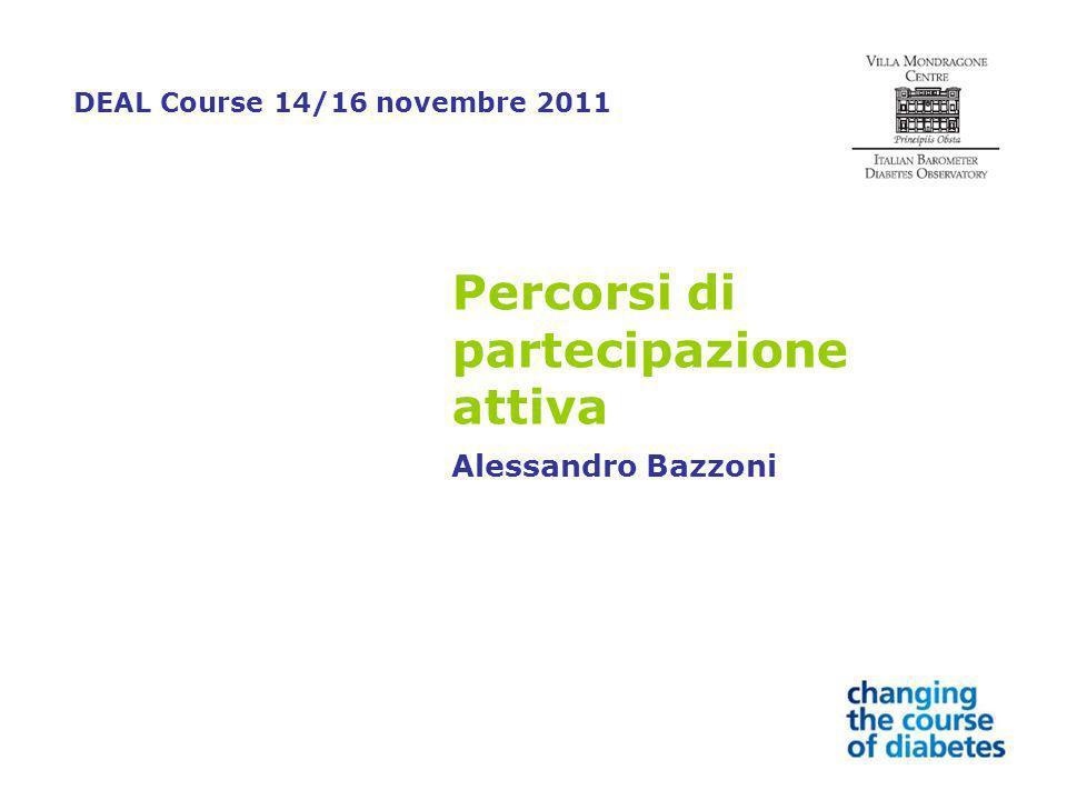 Percorsi di partecipazione attiva Alessandro Bazzoni DEAL Course 14/16 novembre 2011