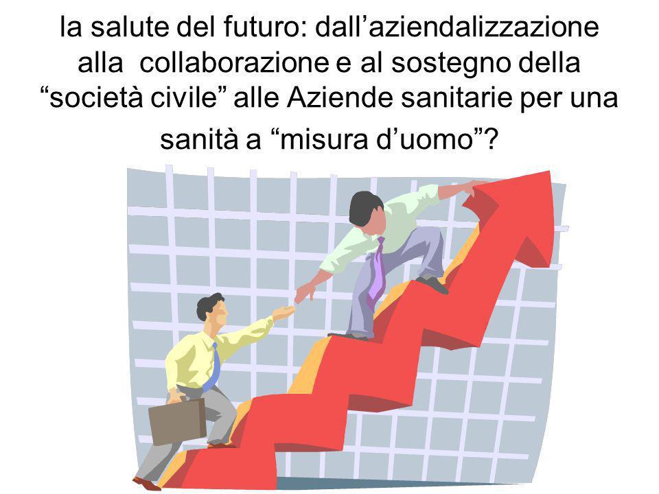 la salute del futuro: dallaziendalizzazione alla collaborazione e al sostegno della società civile alle Aziende sanitarie per una sanità a misura duomo