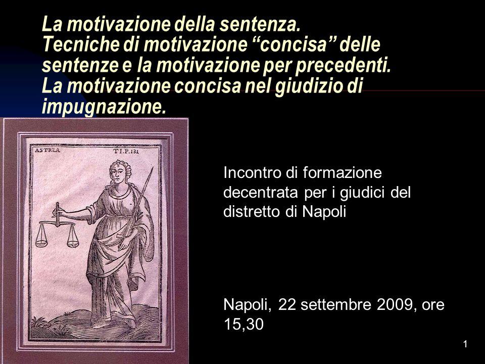 22.10.200911 Funzioni della motivazione La sentenza assolve funzione endoprocessuale, extraprocessuale e pratica.