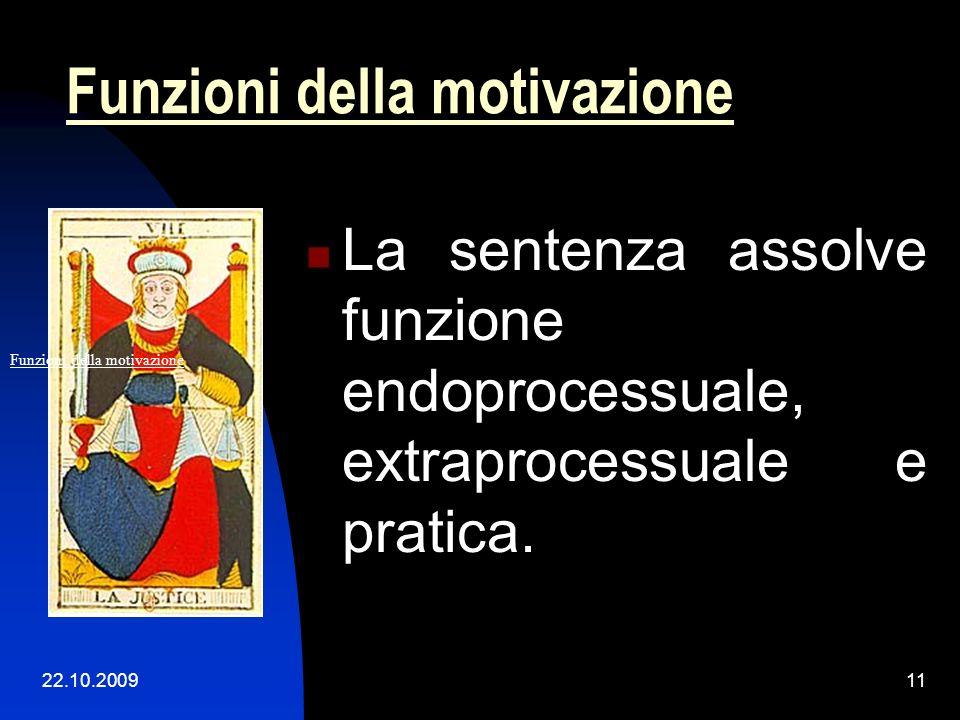 22.10.200910 Le principali disposizioni che disciplinano la motivazione della sentenza - art. 118 disp. att. c.p.c. La motivazione della sentenza di c