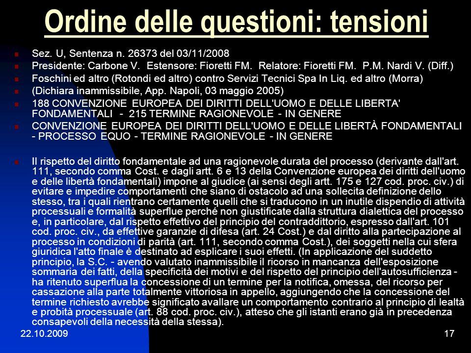 22.10.200916 Ordine delle questioni: tensioni intervento operato dalla Corte di cassazione sulla portata dellart. 37 c.p.c. (cfr. Cass. sez. un., 9 ot