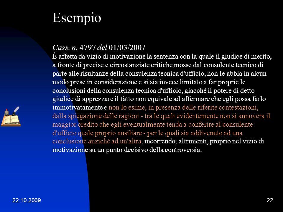22.10.200921 Esempio di evoluzione giurisprudenziale su motivazione per relationem a CTU Cass. n. 3519 del 09/03/2001 Quando il giudice di merito acco