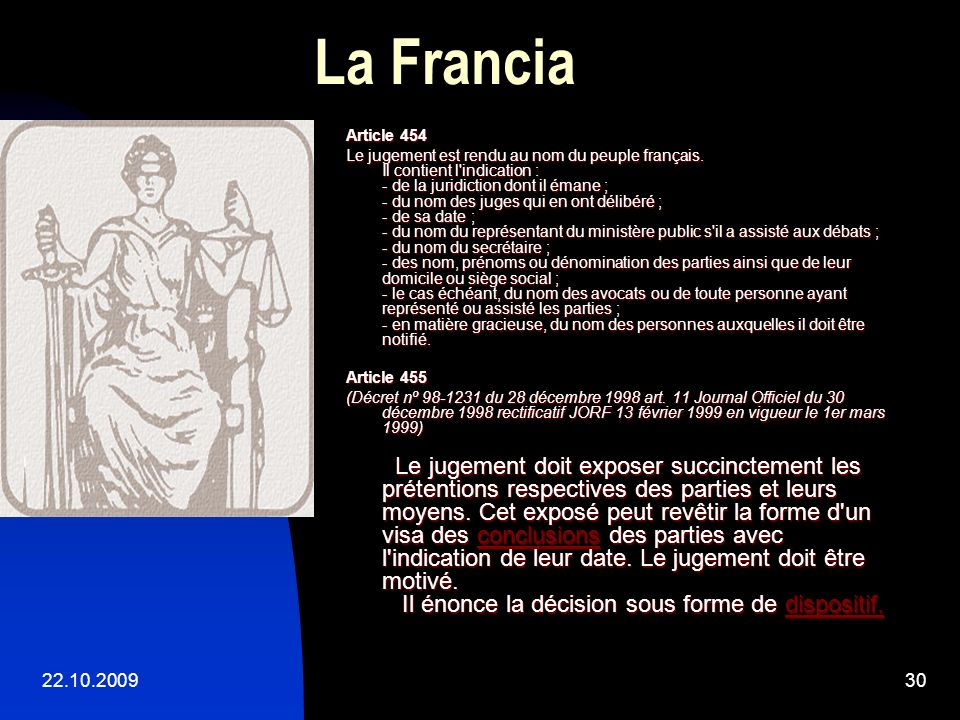 22.10.200929 La Francia NOUVEAU CODE DE PROCEDURE CIVILE Sous-section III : Le jugement Article 450 Si le jugement ne peut être prononcé sur-le-champ,