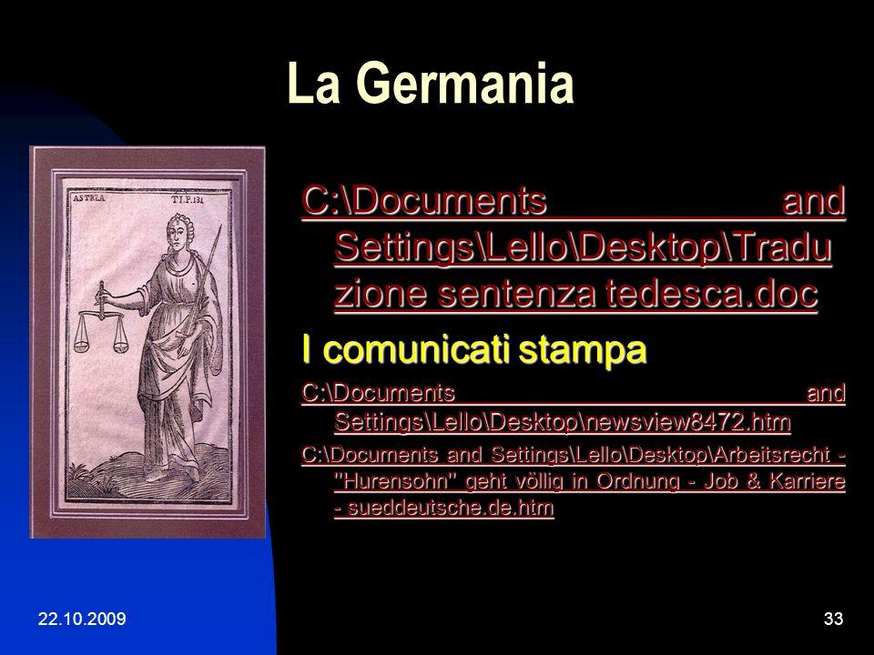 22.10.200932 La Germania § 313a della ZPO Zivilprozeßordnung (ZPO) § 313a della ZPO Zivilprozeßordnung (ZPO)§ 313§ 313 il fatto e i motivi della decis