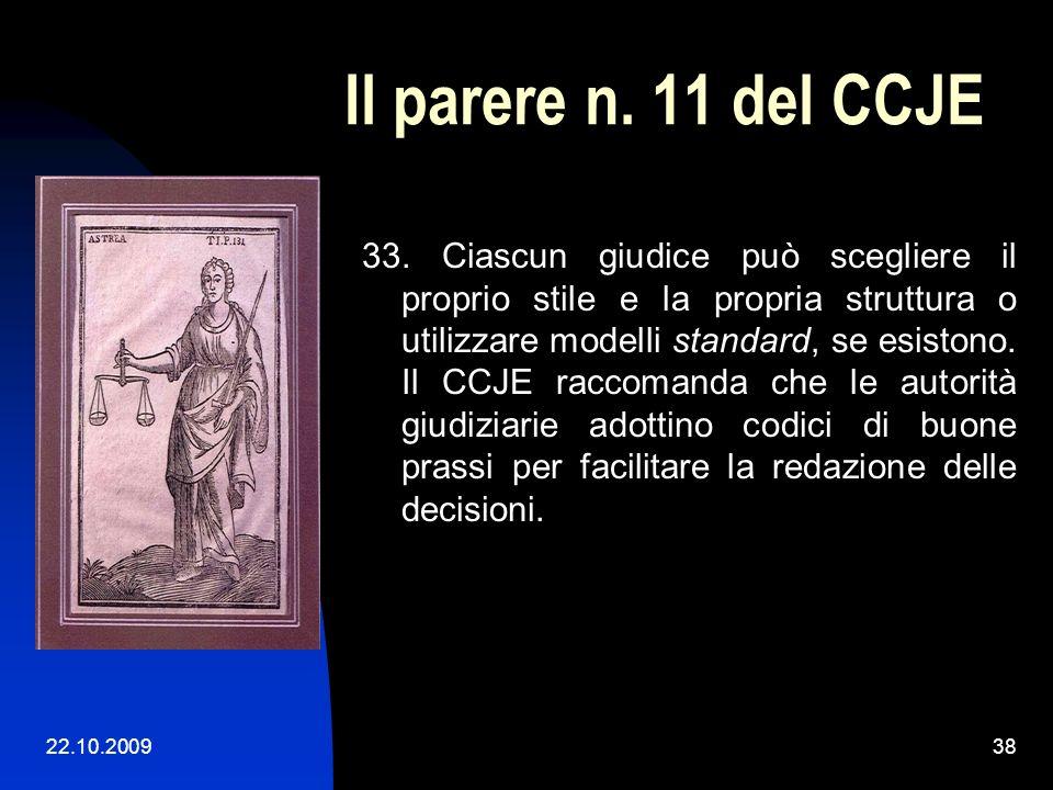 22.10.200937 Il parere n. 11 del CCJE 4. Gli elementi inerenti alla decisione 31. Per essere di qualità, la decisione giudiziaria deve essere percepit