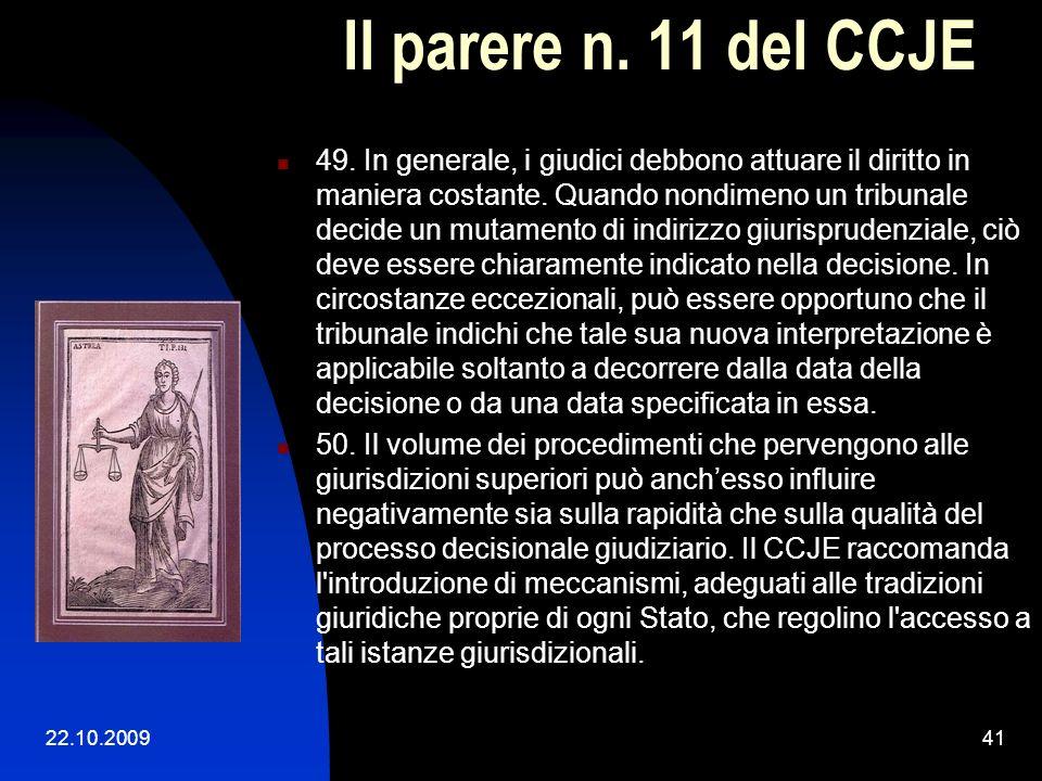 22.10.200940 Il parere n. 11 del CCJE 40. La motivazione non deve necessariamente essere lunga, dovendosi rinvenire un giusto equilibrio tra concision
