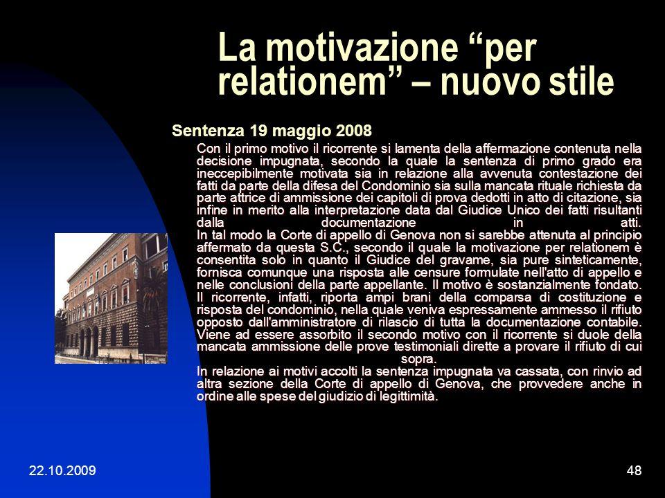 22.10.200947 La motivazione per relationem – nuovo stile Sentenza n. 979 del 16.1.2009 - può fornire qualche elemento