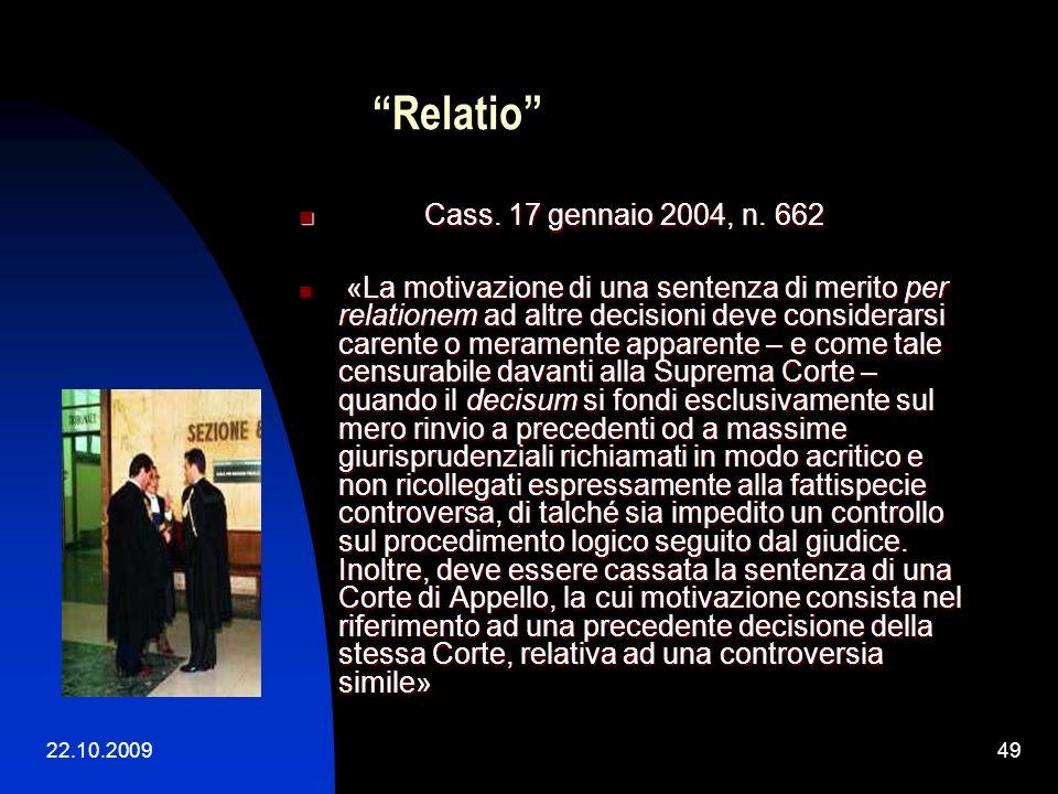 22.10.200948 La motivazione per relationem – nuovo stile Sentenza 19 maggio 2008 Con il primo motivo il ricorrente si lamenta della affermazione conte