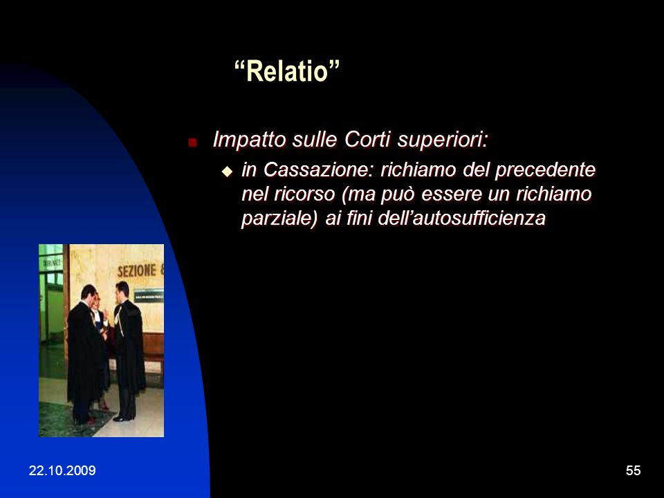 22.10.200954 Relatio Impatto sulle Corti superiori: Impatto sulle Corti superiori: conoscibilità del precedente (onere di parte produrlo ? v. però ril