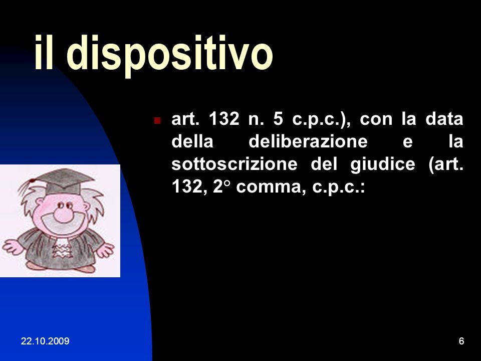 22.10.20095 la motivazione... (art. 132 n. 4 c.p.c.: la concisa esposizione dello svolgimento del processo e dei motivi in fatto e in diritto della de