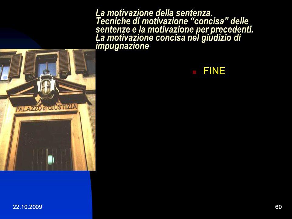 22.10.200959 La necessità di evoluzione della giurisprudenza Opportunità di interpretare il 360 co. 5, posto che non cè filtro sul giudizio in fatto (