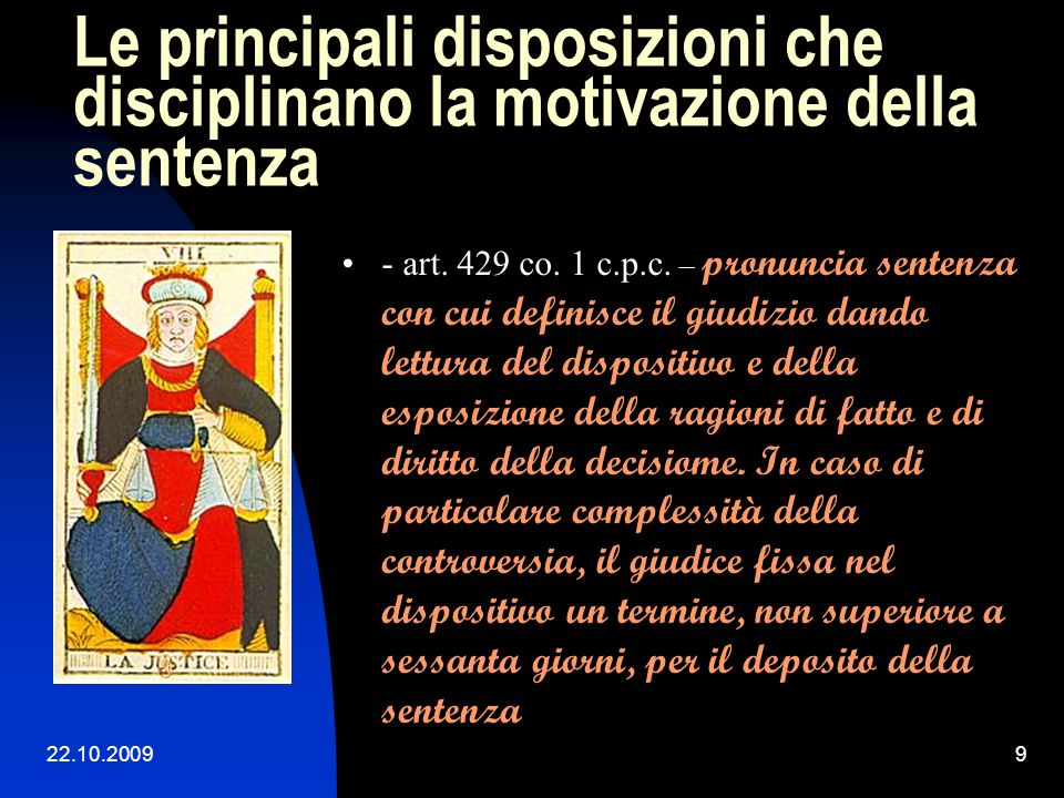 22.10.20099 Le principali disposizioni che disciplinano la motivazione della sentenza - art.