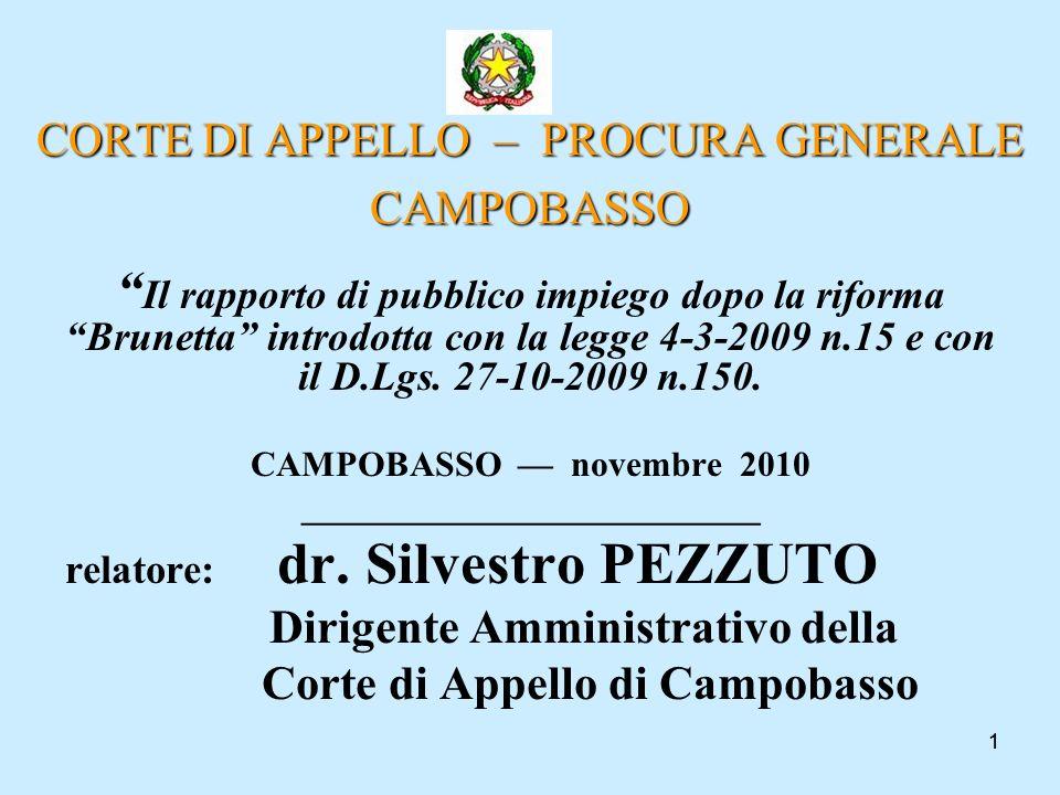 11 CORTE DI APPELLO – PROCURA GENERALE CAMPOBASSO Il rapporto di pubblico impiego dopo la riforma Brunetta introdotta con la legge 4-3-2009 n.15 e con
