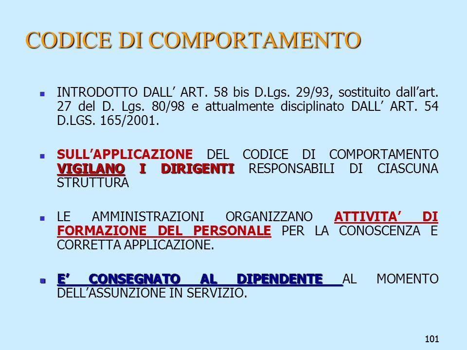 101 CODICE DI COMPORTAMENTO INTRODOTTO DALL ART. 58 bis D.Lgs. 29/93, sostituito dallart. 27 del D. Lgs. 80/98 e attualmente disciplinato DALL ART. 54