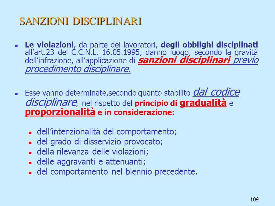 109 SANZIONI DISCIPLINARI Le violazioni, da parte dei lavoratori, degli obblighi disciplinati allart.23 del C.C.N.L. 16.05.1995, danno luogo, secondo