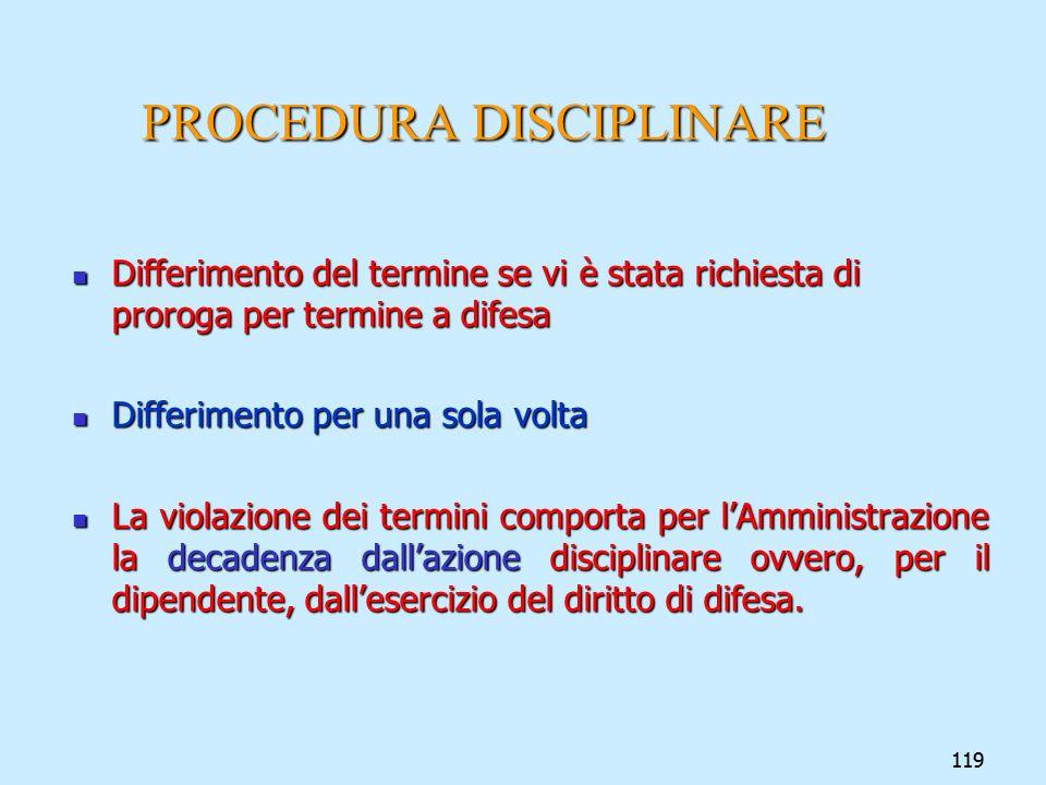 119 PROCEDURA DISCIPLINARE Differimento del termine se vi è stata richiesta di proroga per termine a difesa Differimento del termine se vi è stata ric