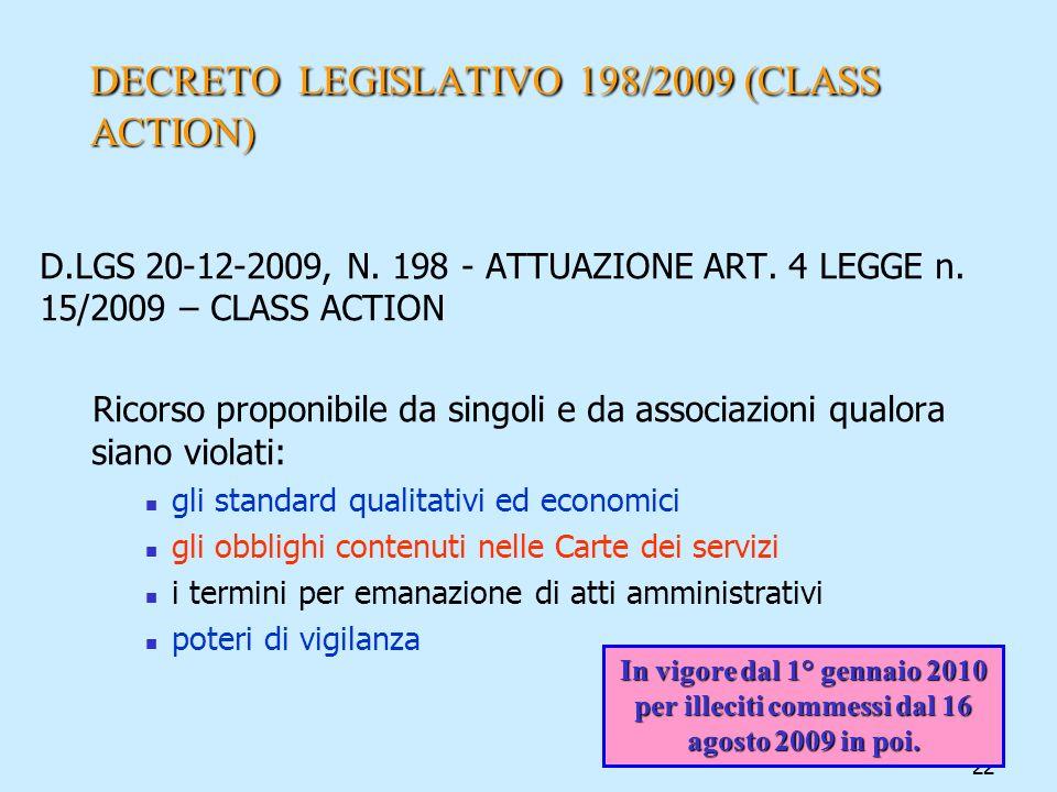 22 DECRETOLEGISLATIVO 198/2009 (CLASS ACTION) DECRETO LEGISLATIVO 198/2009 (CLASS ACTION) D.LGS 20-12-2009, N. 198 - ATTUAZIONE ART. 4 LEGGE n. 15/200