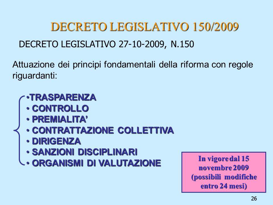 26 DECRETO LEGISLATIVO 150/2009 DECRETO LEGISLATIVO 150/2009 DECRETO LEGISLATIVO 27-10-2009, N.150 In vigore dal 15 novembre 2009 (possibili modifiche